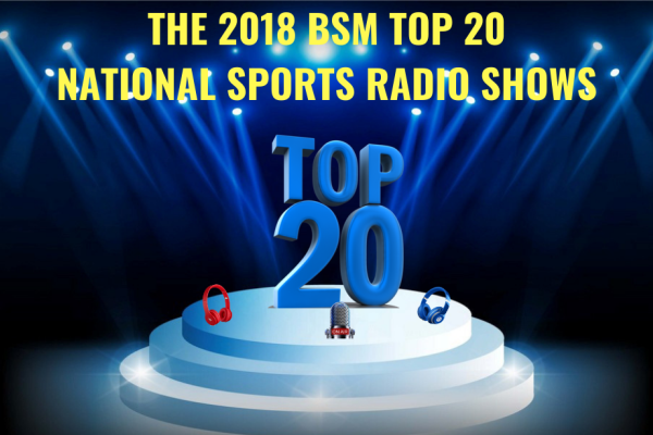 The BSM Top 20 National Sports Radio Shows of 2018