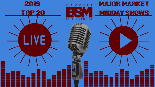 BSM's Top 20 Major Market Local Sports Radio Midday Shows of 2019