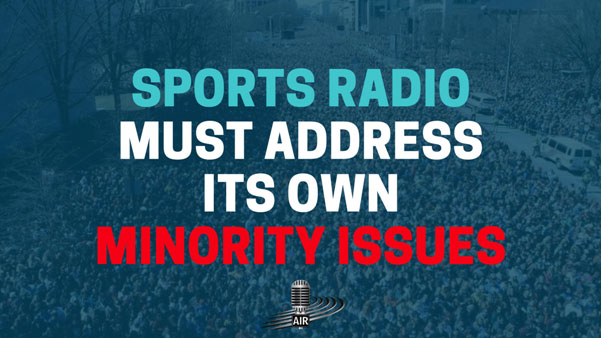 Sports Radio Must Address Its Own Minority Issues